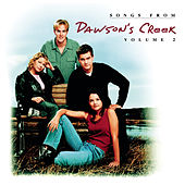 Songs From Dawson's Creek - Vol. II de Dawson's Creek (Television Soundtrack)