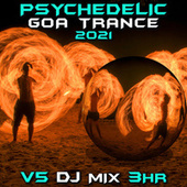 Psychedelic Goa Trance 2021 Top 40 Chart Hits, Vol. 5 + DJ Mix 3Hr by Dr. Spook