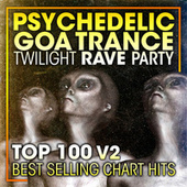 Psychedelic Goa Trance Twilight Rave Party Top 100 Best Selling Chart Hits + DJ Mix V2 by Dr. Spook