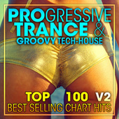 Progressive Trance & Groovy Tech-House Top 100 Best Selling Chart Hits + DJ Mix V2 by Dr. Spook