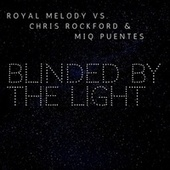 Blinded by the Light by Royal Melody