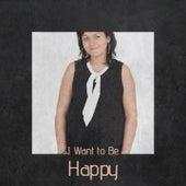 I Want to Be Happy von The Warner Bros. Studio Orchestra, Gene Krupa, Joe Tex, John D. Loudermilk, Chick Webb, Paramount Pictures Studio Orchestra, Maria Callas, Sammy Davis Jr., Maria Bethania, Ramblin' Jack Elliott