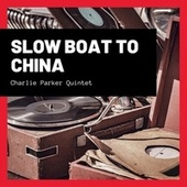 Slow Boat to China by Charlie Parker