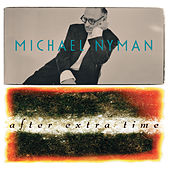AET (After Extra Time) by Michael Nyman