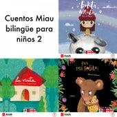 Cuentos Miau Bilingüe para Niños 2 (Para Mi Solito - All Mine / Bolita de Nube - Cloudball / la Visita - The Visit) de Ediciones Jaguar