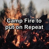 Camp Fire to put on Repeat by Spa Music (1)