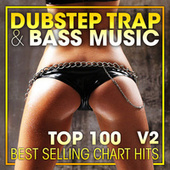 Dubstep, Trap & Bass Music Top 100 Best Selling Chart Hits + DJ Mix V2 by Dr. Spook