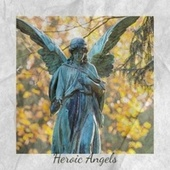 Heroic Angels by Various Artists