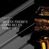 Ah-Yes There's Good Blues Tonight von Les Brown