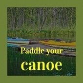 Paddle Your Canoe by The Wolfe Tones, Miklós Rózsa, MGM Studio Orchestra, Marty Robbins, Victor Young, Henri Salvador, Artie Shaw, Jim Reeves, Jacques Brel, Pat Boone