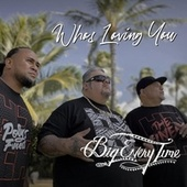 Who's Loving You by Big Every Time
