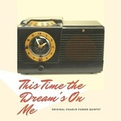 This Time the Dream's On Me by Charlie Parker