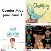 Cuentos Miau para Niños 1 (Para Mi Solito / ¡qué Golazo! / Terremoto / Chumfley) de Ediciones Jaguar