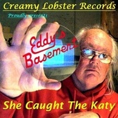 She Caught the Katy (Live) by Eddy's Basement