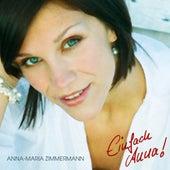 Einfach Anna! von Anna-Maria Zimmermann