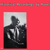 Historical Recordings by Ravel de Maurice Ravel