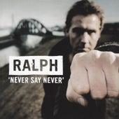 Never Say Never by Ralph Van Manen