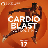 Cardio Blast! Vol. 17 (Nonstop Fitness & Workout Mix 132-152 BPM) van Power Music Workout