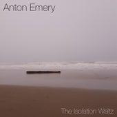 The Isolation Waltz de Anton Emery