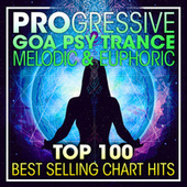 Progressive Goa Psy Trance Melodic & Euphoric Top 100 Best Selling Chart Hits + DJ Mix by Dr. Spook