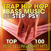 Trap Hip Hop, Bass Music Dubstep & Psy Dub Top 100 Best Selling Chart Hits + DJ Mix V2 by Dr. Spook