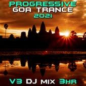 Progressive Goa Trance 2021 Top 40 Chart Hits, Vol.3 + DJ Mix 3Hr by Goa Doc