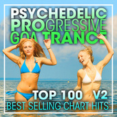 Psychedelic Progressive Goa Trance Top 100 Best Selling Chart Hits + DJ Mix V2 by Dr. Spook