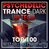 Psychedelic Trance Dark Hi Tech Top 100 Best Selling Chart Hits + DJ Mix by Dr. Spook