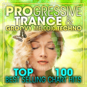 Progressive Trance & Groovy Melodic Techno Top 100 Best Selling Chart Hits + DJ Mix V2 by Dr. Spook