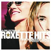 A Collection Of Roxette Greatest Hits! Their 20 Greatest Songs! de Roxette