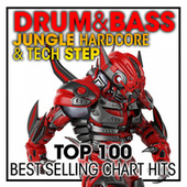 Drum & Bass Jungle Hardcore & Tech Step Top 100 Best Selling Chart Hits + DJ Mix by Dr. Spook