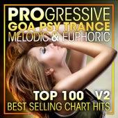 Progressive Goa Psy Trance Melodic & Euphoric Top 100 Best Selling Chart Hits + DJ Mix V2 by Dr. Spook
