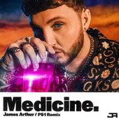 Medicine (PS1 Remix) by James Arthur