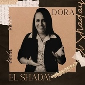 El Shaday by Dora
