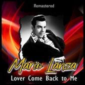 Lover Come Back to Me (Remastered) de Mario Lanza