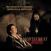 The Island of Christianity: Armenia & Artsakh de Montserrat Caballé