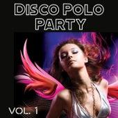 Disco Polo Party, Vol. 1 von Drossel, Red Star, Lider Dance, Julio