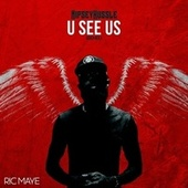 U See Us (Ric Maye Remix) von Nipsey Hussle