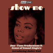Show Me by Duo-Tone Productions