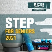 Step For Seniors 2021 Session (15 Tracks Non-Stop Mixed Compilation For Fitness & Workout - 132 Bpm / 32 Count) by Blue Minds, F 50's, Plaza People, D'mixmasters, Groovy 69, Indeep, Robin, Lawrence