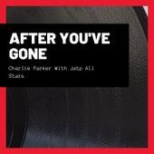 After You've Gone by Charlie Parker