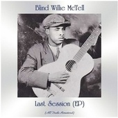 Last Session (EP) (All Tracks Remastered) van Blind Willie McTell