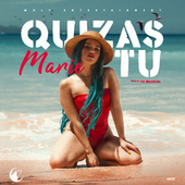 Quizas Tu by Marie