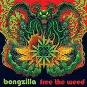 Free the Weed de Bongzilla