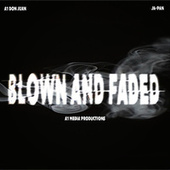 Blown and Faded fra A1 Don Juan