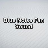 Blue Noise Fan Sound by White Noise Babies