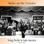 Irving Berlin In Latin America (Remastered 2021) by Machito
