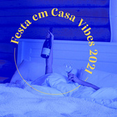 Festa em Casa Vibes 2021 by Various Artists