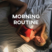 Morning Routine – BGM Jazz to Start Your Day Off Right von Gold Lounge