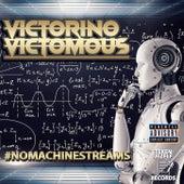 #NOMACHINESTREAMS de Victorino Victomous